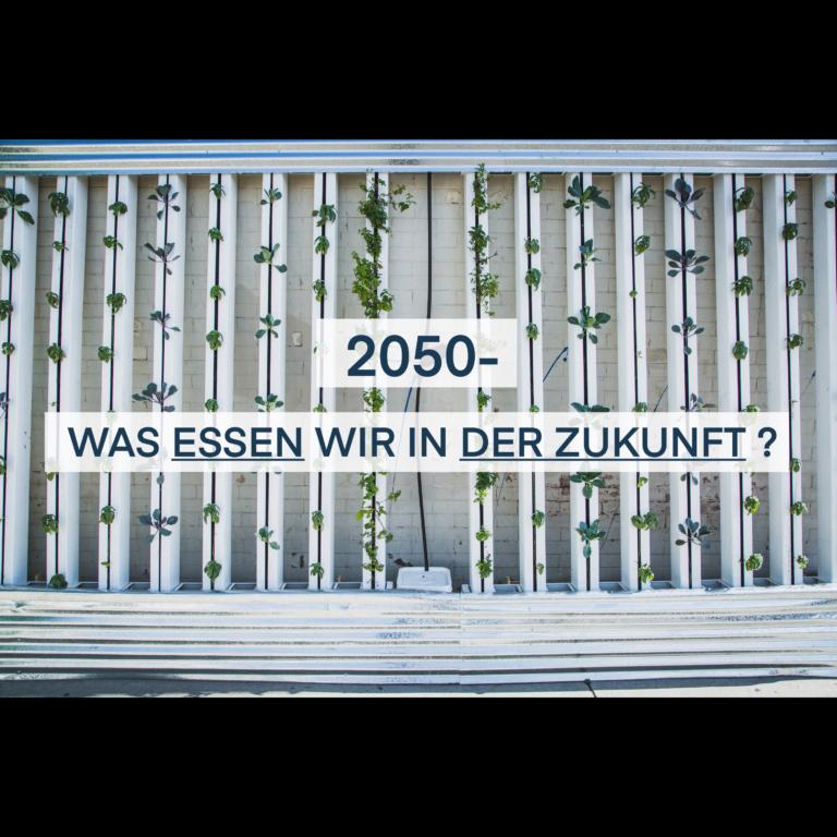 2050 – Was werden wir essen?